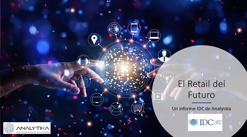 Informe El Retail del Futro_IDC Research España y Analytika